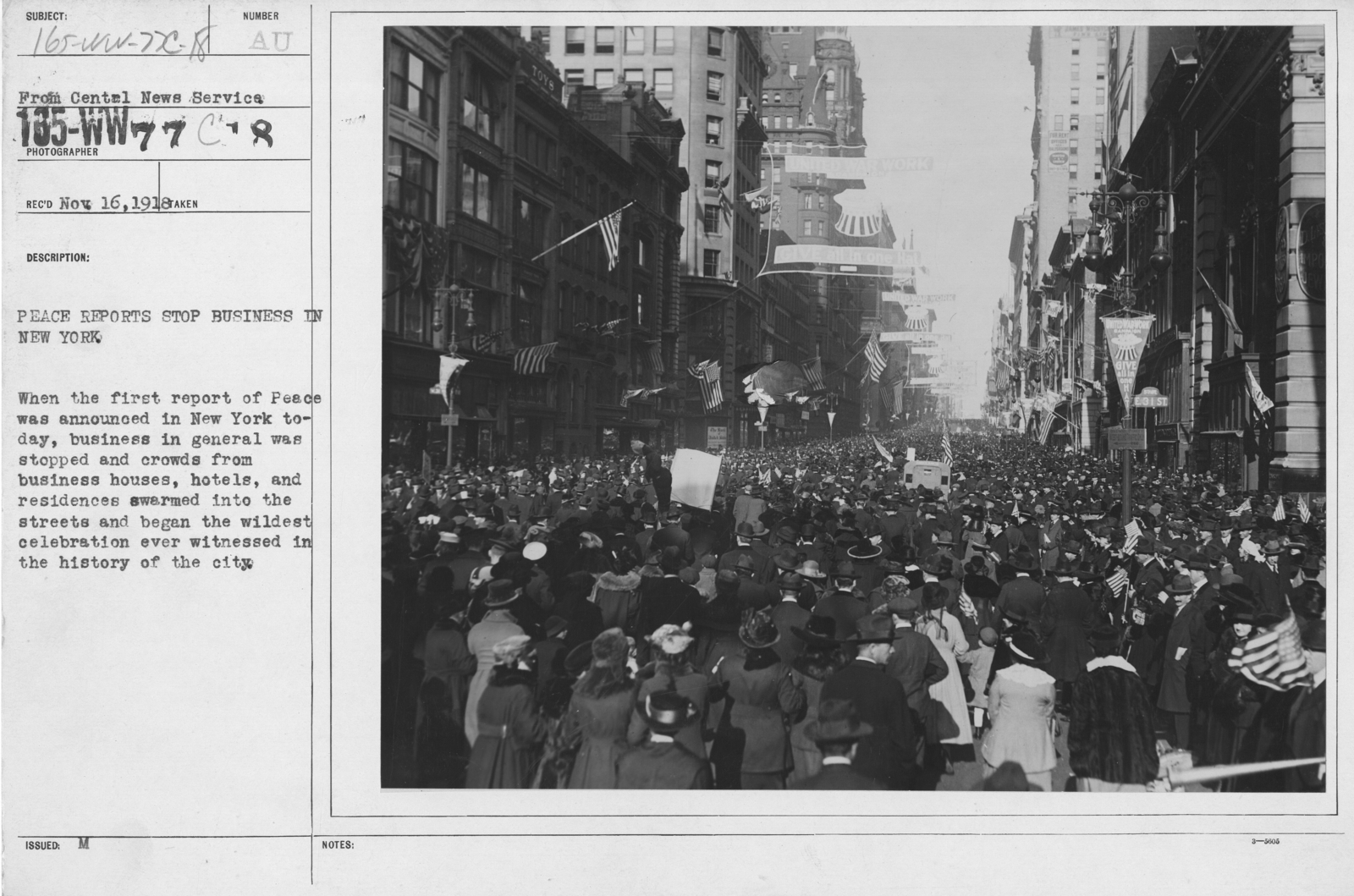 Ceremonies - New York City - Peace reports stop business in New York. When the first report of Peace was announced in New York today, business in general was stopped and crowds from business houses, hotels, and residences swarmed into the streets and began the wildest celebration ever witnessed in this history of the city