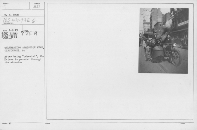"Ceremonies - Ohio - Celebrating Armistice News, Cincinnati, O. After being ""beheaded"", the Kaiser is parade through the streets"