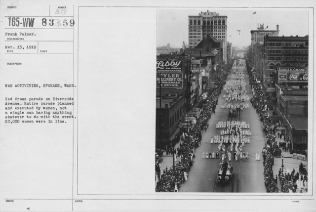Ceremonies - Ohio thru Wisconsin - War activities, Spokane, Wash. Red Cross parade on Riverside Avenue. Entire parade planned and executed by women, not a single man having anything whatever to do with the event. 10,000 women were in line