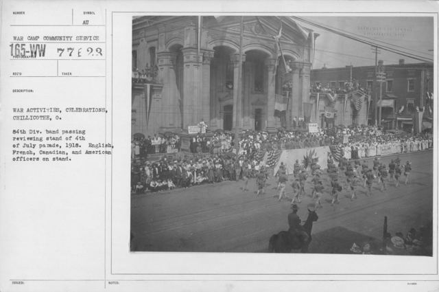 Ceremonies - Ohio - War Activities, Celebrations, Chillicothe, O. 84th Div. band passing reviewing stand of 4th of July parade, 1918. English, French, Canadain, and American officers on stand