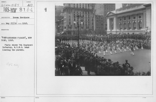 "Ceremonies - Preparedness Day, May 1916 - ""Preparedness Parade"" New York, 1916. Photo shows 7th Regiment Infantry, N.Y.N.G. band leading the parade"