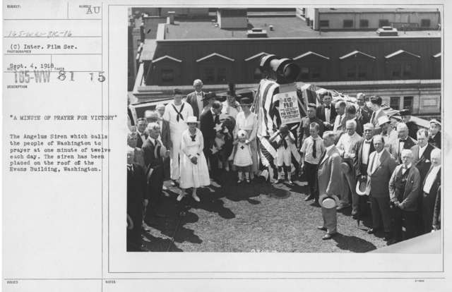 """Ceremonies - Preparedness Day, Washington, D.C. - """"A minute of prayer for victory."""" The Angelus Siren which calls the people of Washington to prayer at one minute of twelve each day. The siren has been placed on the roof of the Evans Building, Washington"""