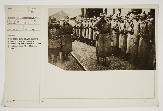 Ceremonies - Review in Theatre of Operations - Italian Army and Miscellaneous Reviews - The Duke Karl Franz Joseph Crown Prince of Austria, inspecting the troops who are fighting near the Italian line