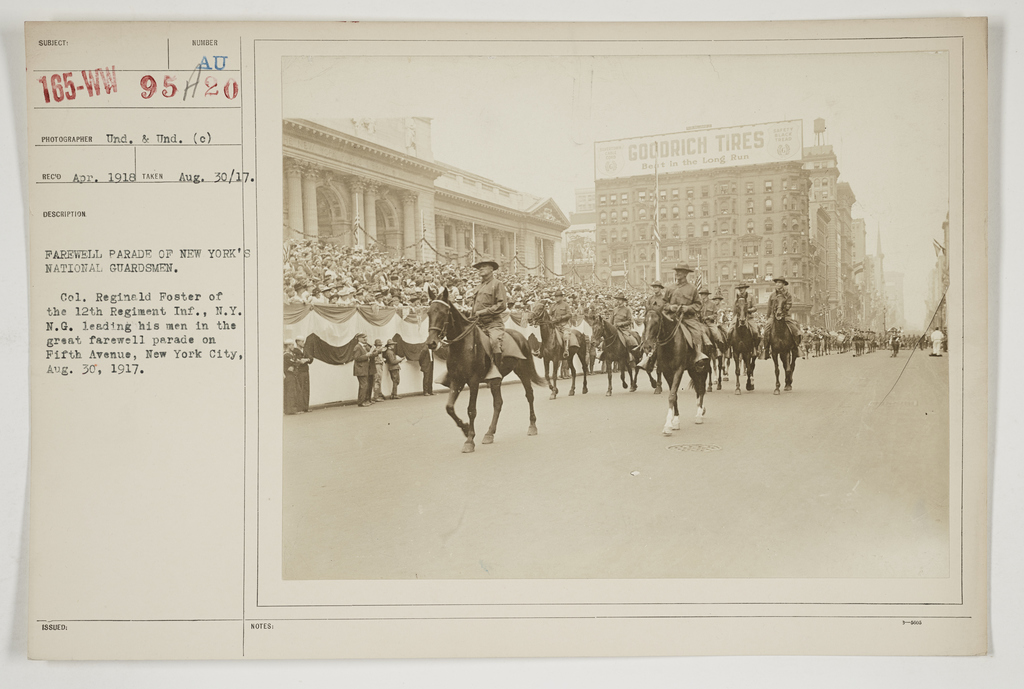 Ceremonies - Salutes and Parades - New York - Farewell parade of New York's National Guardsmen.  Col1l Reginald Foster of the 12th Regiment Infantry, New York National Guard leading his men in the great farewell parade on Fifth Avenue, New York City, August 30, 1917