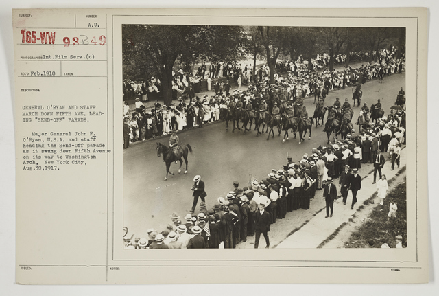 """Ceremonies - Salutes and Parades - New York - General O'Ryan and staff march down Fifth Avenue leading """"Send-Off"""" Parade"""