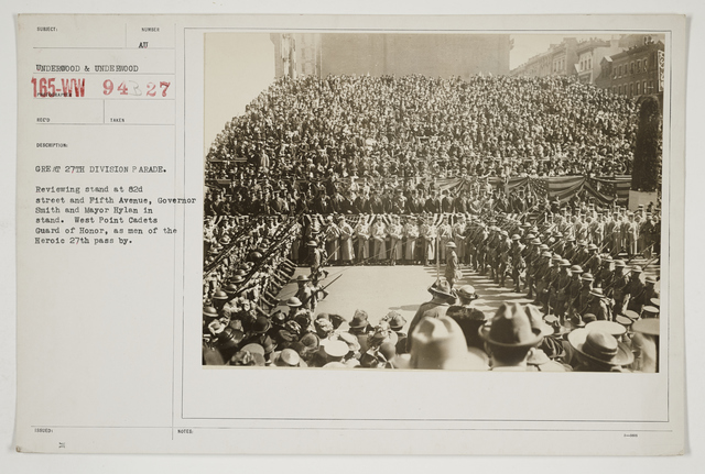 Ceremonies - Salutes and Parades - New York - Great 27th Division Parade.  Reviewing Stand at 82d street and Fifth Avenue, Governor Smith and Mayor Hylan in stand.  West Point Cadets Guard of Honor, as men of the heroic 27th pass by