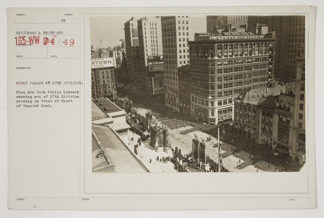 Ceremonies - Salutes and Parades - New York - Great parade of 27th Division.  From New York Public Library showing men of 27th Division passing in front of Court of Honored Dead