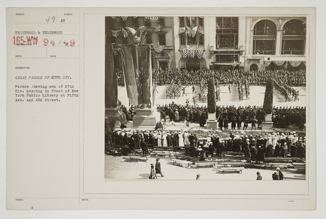 Ceremonies - Salutes and Parades - New York - Great parade of 27th Division  Parade showing men of 27th Division passing in front of New York Public Library at Fifth Avenue and 42nd Street