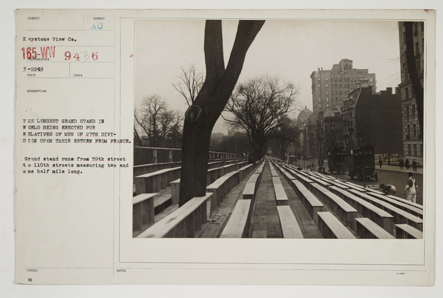 Ceremonies - Salutes and Parades - New York - The longest grand stand in world being erected for relatives of men of 27th Division upon their return from France.  Grand stand runs from 59th Street to 110th Streets measuring two and 1 half miles long