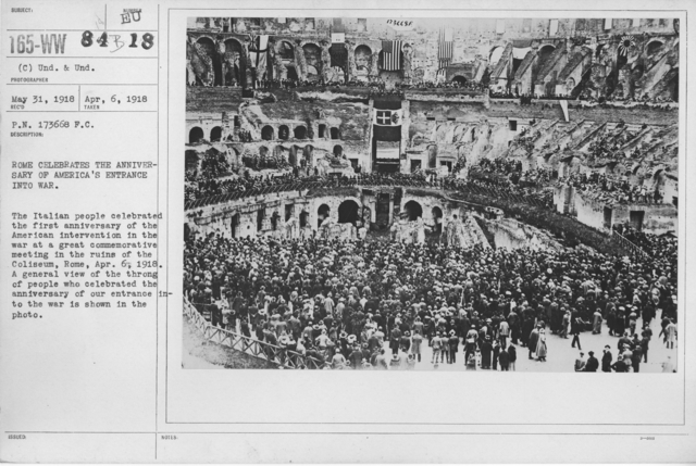 Ceremonies - War Activities - Rome celebrates the anniversary of America's entrance into war. The Italian people celebrated the first anniversary of the American interventionin the war at a great commemorative meeting in the ruins of the Coliseum, Rome, April 6, 1918. A general view of the throng of people who celebrated the anniversary of our entrance into the war is shown in the photo