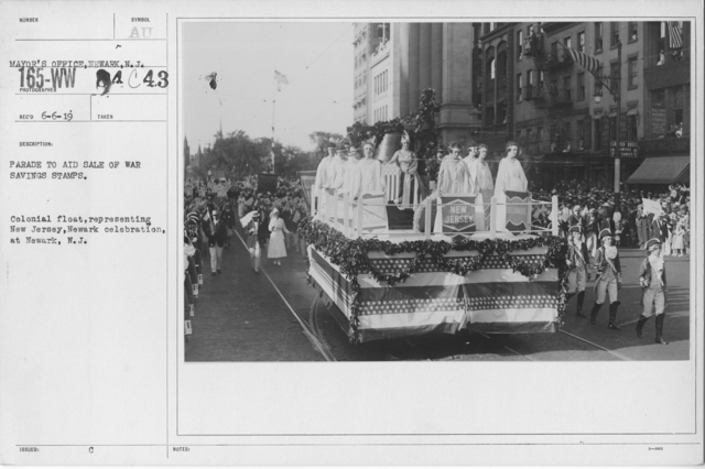 Ceremonies - War Savings Stamps - Parade to aid sale of war savings stamps. Colonial float, representing New jersey, Newark, celebration, at Newark, N.J