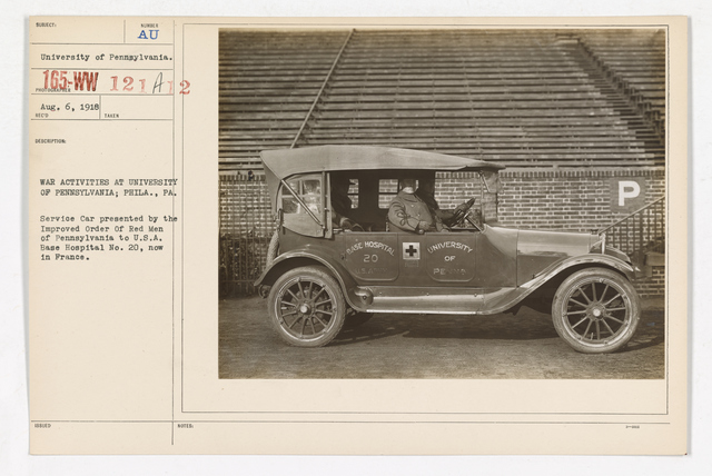 College and Universities - University of Pennsylvania - War Activities at University of Pennsylvania; Philadelphia, Pennsylvania. Service Car presented by the Improved Order of Red Men of Pennsylvania to U.S.A. Base Hospital Number 20, now in France