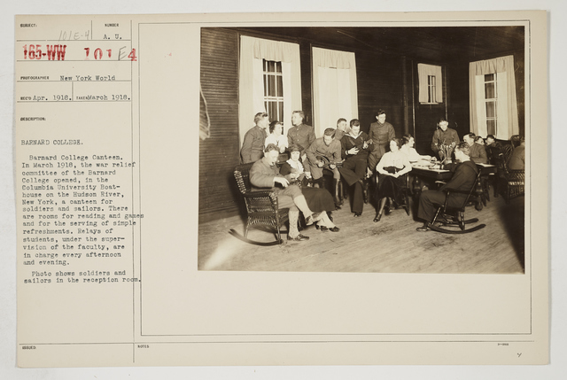 Colleges and Universities - Barnard College - Barnard College.  Barnard College Canteen.  In March 1918, the war relief committee of the Barnard College opened, in the Columbia University Boathouse on the Hudson River, New York, a canteen for soldiers and sailors