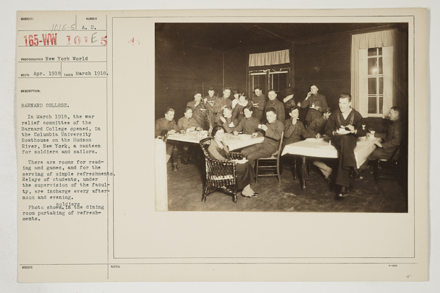 Colleges and Universities - Barnard College - Barnard College.  In March 1918, the war relief committee of the Barnard College opened, in the Columbia University Boathouse on the Hudson River, New York, a canteen for soldiers and sailors
