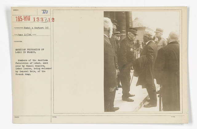 Commissions - To Foreign Nations - Labor - American Federation of Labor in France. Members of the American Federation of Labor, sent over by Samuel Gompers, labor leader, being welcomed by General Nois, of the French Army
