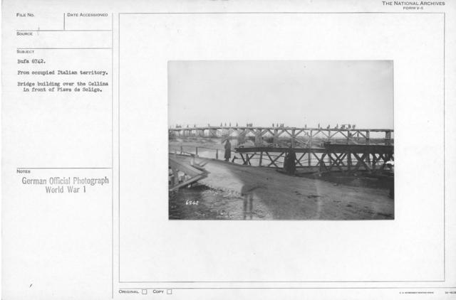 From occupied Italian territory. Bridge building over the Cellina in front of Piave de Soligo