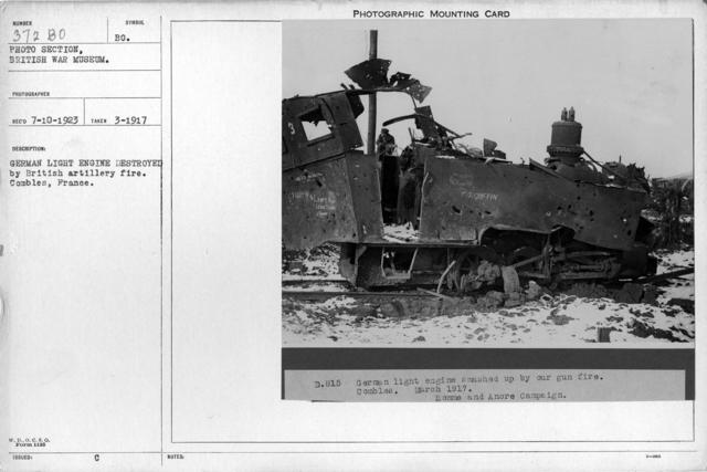 German light engine destroyed by British artillery fire. Combles, France; 3/1917