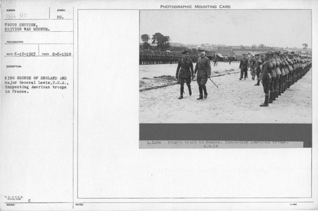 King George of England and Major General Lewis, U.S.A., inspecting American troops in France. 8-6-1918