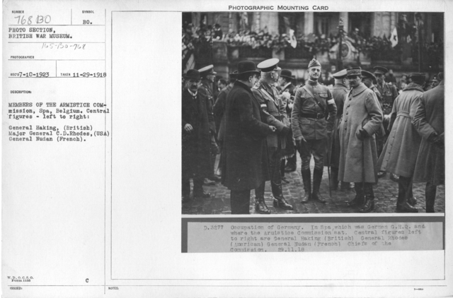 Members of the Armistice Commission, Spa, Germany. Central figures- left to right: General Haking, (British) Major General C.D. Rhodes, (USA) General Nudan (French). 11-29-1918