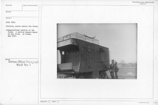 Training course behind the front. Communications station in the field. A carrier pigeon wagon at the front. At Sedan. May1917