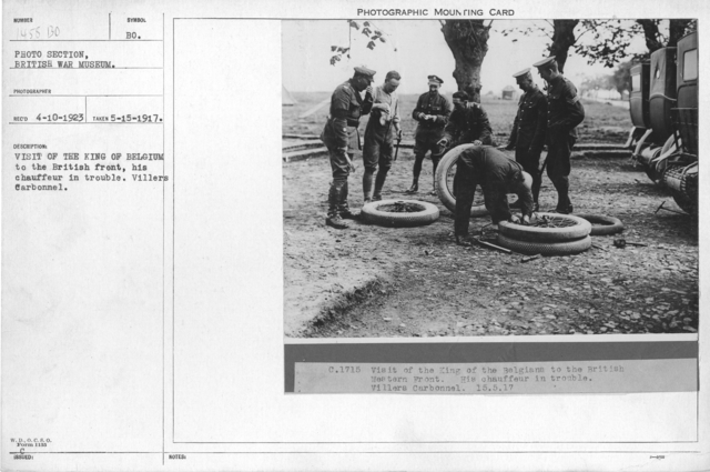 Visit of the King of Belgium to the British front, his chauffeur in trouble. Villers Carbonnel