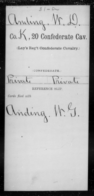 Anding, W D - Age [Blank], Year: [Blank] - Twentieth Confederate Cavalry (Lay's Regiment), A-M - Raised Directly by the Confederate Government