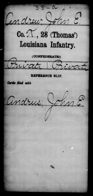 Andrew, John E - Age [Blank], Year: [Blank] - Twenty-eighth (Gray's) Infantry, W - Z AND Twenty-eighth (Thomas') Infantry, A - B - Louisiana