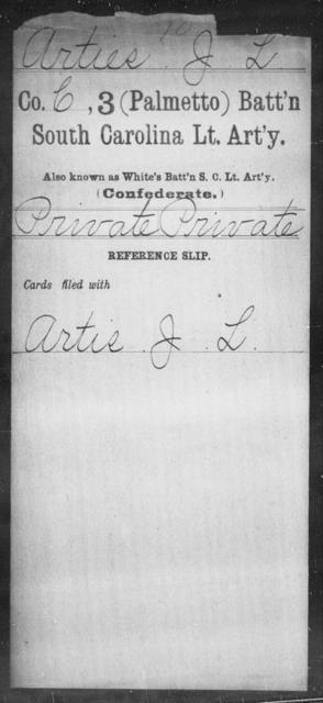 Arties, J L - Age: [Blank], Year: [BLANK] - South Carolina Third (Palmetto) Battalion, Light Artillery A-B
