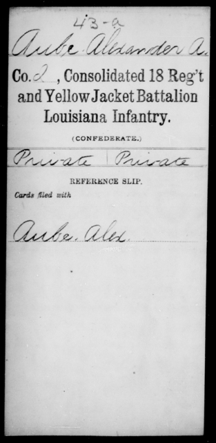 Aube, Alexander A - Age [Blank], Year: 1864 - Consolidated 18th Regiment and Yellow Jacket Battalion, AND Infantry, A - C - Louisiana
