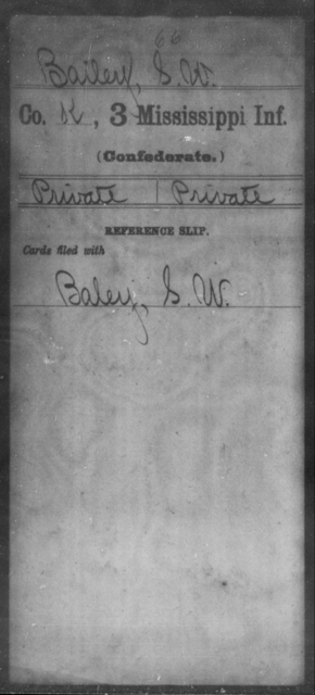 Bailey, S W - Age: [Blank], Year: [BLANK] - Mississippi Third Infantry (State Troops), S-Y AND Third Infantry, A-B
