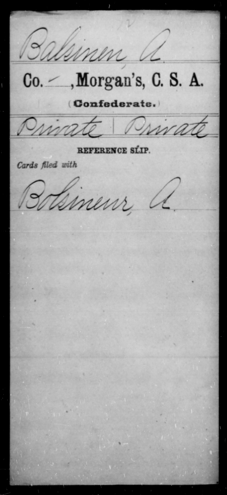 Balsinen, A - Age [Blank], Year: [Blank] - Invalid Corps AND Officers Surnamed Morgan, CSA AND President's Guard, CSA AND Misc. Records - Raised Directly by the Confederate Government