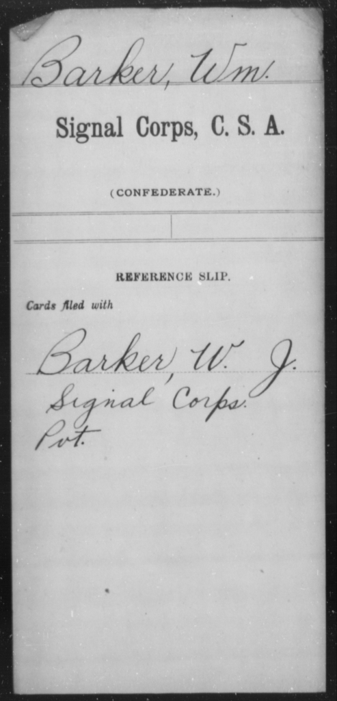 Barker, Wm - Age [Blank], Year: [Blank] - Signal Corps, CSA, A-B - Raised Directly by the Confederate Government