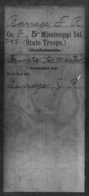 Barrage, F R - Age: [Blank], Year: [BLANK] - Mississippi Fifth Battalion, Infantry AND Fifth Infantry (State Troops), A-D
