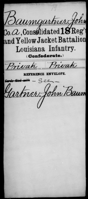 Baumgartner, John - Age [Blank], Year: [Blank] - Consolidated 18th Regiment and Yellow Jacket Battalion, AND Infantry, A - C - Louisiana