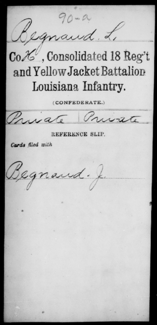 Begnaud, L - Age [Blank], Year: [Blank] - Consolidated 18th Regiment and Yellow Jacket Battalion, AND Infantry, A - C - Louisiana