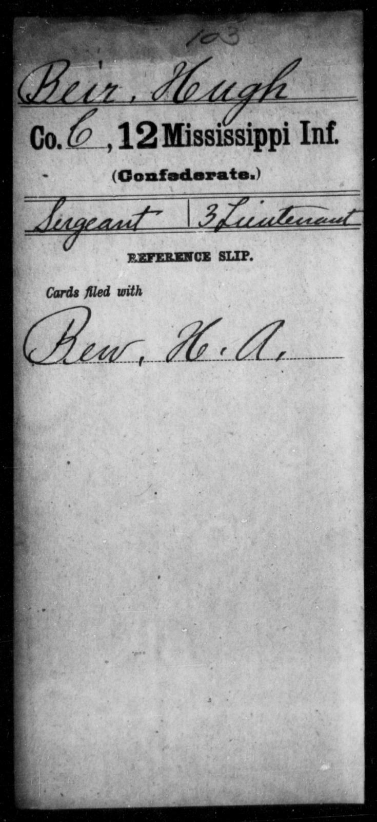 Beir, Hugh - Age: [Blank], Year: [BLANK] - Mississippi Twelfth Infantry, A-Bra