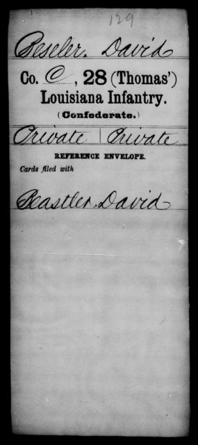 Beseler, David - Age [Blank], Year: [Blank] - Twenty-eighth (Gray's) Infantry, W - Z AND Twenty-eighth (Thomas') Infantry, A - B - Louisiana
