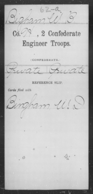 Bigham, W B - Age [Blank], Year: [Blank] - Second Confederate Engineer Troops, A-J - Raised Directly by the Confederate Government