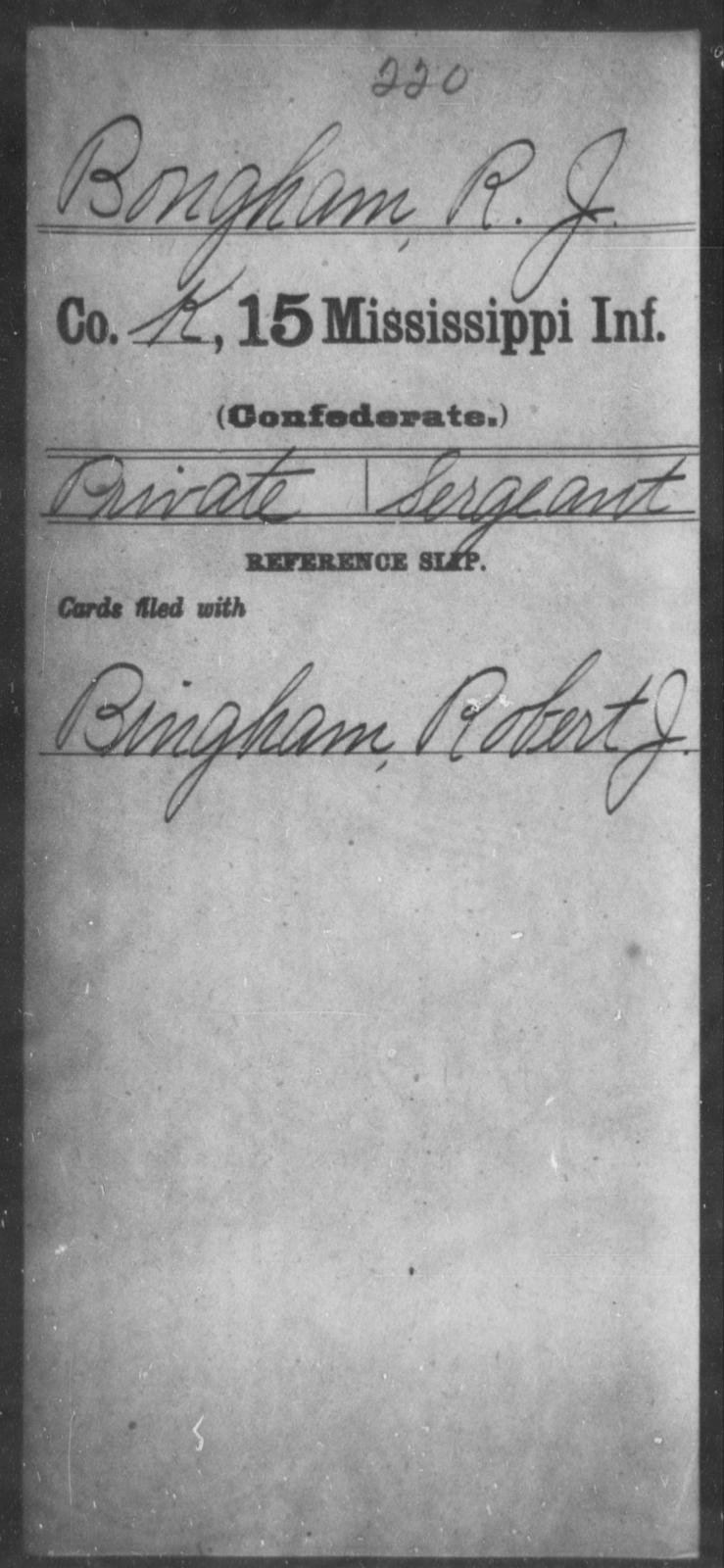 Bongham, R J - Age: [Blank], Year: [BLANK] - Mississippi Fifteenth Infantry, A-B