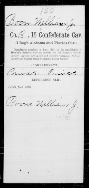 Boon, William J - Age [Blank], Year: [Blank] - Fifteenth Confederate Cavalry (1st Regiment, Alabama and Florida Cavalry), A-C - Raised Directly by the Confederate Government