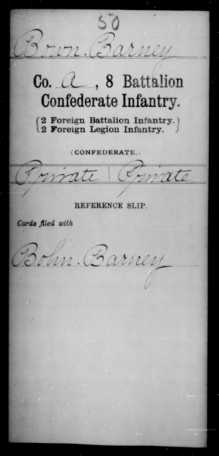 Bown, Barney - Age [Blank], Year: 1864 - Eighth Battalion, Confederate Infantry - Raised Directly by the Confederate Government