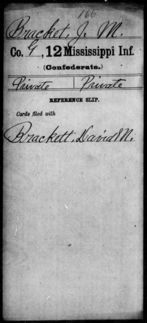 Bracket, J M - Age: [Blank], Year: [BLANK] - Mississippi Twelfth Infantry, A-Bra