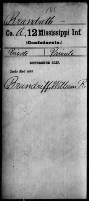 Brandreth, [BLANK] - Age: [Blank], Year: [BLANK] - Mississippi Twelfth Infantry, A-Bra