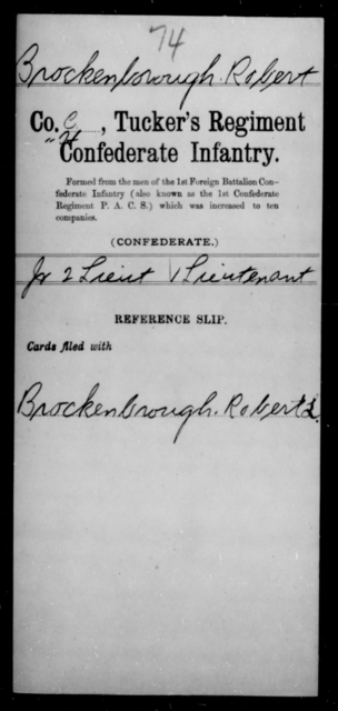 Brockenbrough, Robert - Age [Blank], Year: [Blank] - Brush Battalion, CSA, P-W AND Lt. Cunningham's Ordnance Detachment AND Capt. Davis' Co. of Guides, CSA AND Exchanged Battalion, CSA, A-N - Raised Directly by the Confederate Government