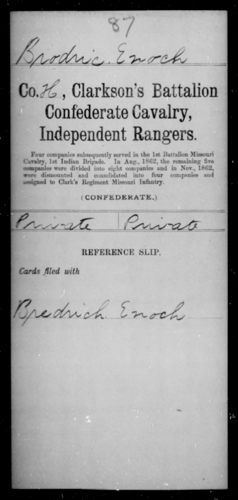 Brodric, Enoch - Age [Blank], Year: [Blank] - Bell's Battalion CSA AND Blake's Scouts CSA AND Burrough's Battalion, Partisan Rangers AND Clarkson's Battalion, Confederate Cavalry, Independent Rangers, A-K - Raised Directly by the Confederate Government