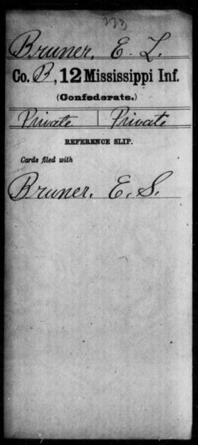 Bruner, E L - Age: [Blank], Year: [BLANK] - Mississippi Twelfth Infantry, Bre-C