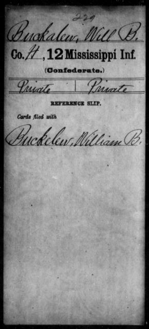 Buckalew, Will B - Age: [Blank], Year: [BLANK] - Mississippi Twelfth Infantry, Bre-C