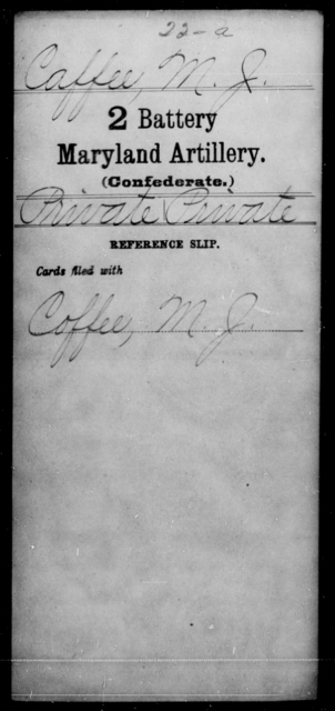 Caffee, M J - Age [Blank], Year: [Blank] - First Battery Artillery, P-Y, Second Battery Artillery, A-J - Maryland