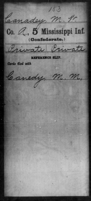 Canadey, M W - Age: [Blank], Year: [BLANK] - Mississippi Fourth Infantry (State Troops) AND Fifth Infantry, A-C
