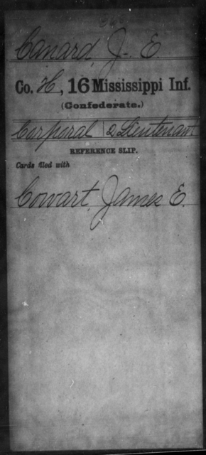 Canard, J E - Age: [Blank], Year: [BLANK] - Mississippi Sixteenth Infantry, A, Br-Con